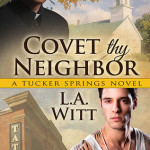 Covet Thy Neighbor by LA Witt