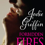Forbidden Fires by Jodi Griffin, Bondage and Breakfast