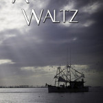 Acadian Waltz by Alexandrea Weis