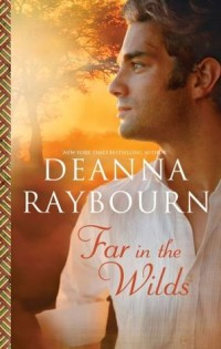 Far In The Wilds by Deanna Raybourn